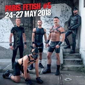 Le programme de la 5e édition, du 24 au 27 mai 2018 - <I>Paris Fetish</I>